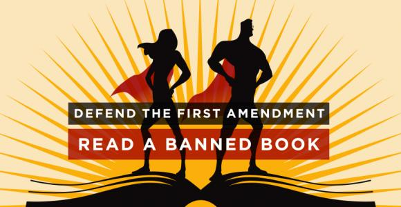 """Two super heroes standing on top of a book. Caption reads """"Defend the first amendment. Read a banned book."""""""