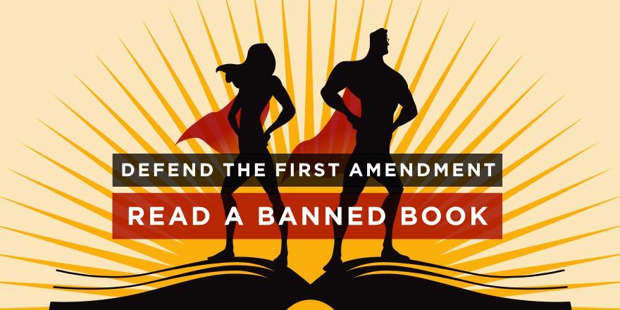 "Two super heroes standing on top of a book. Caption reads ""Defend the first amendment. Read a banned book."""